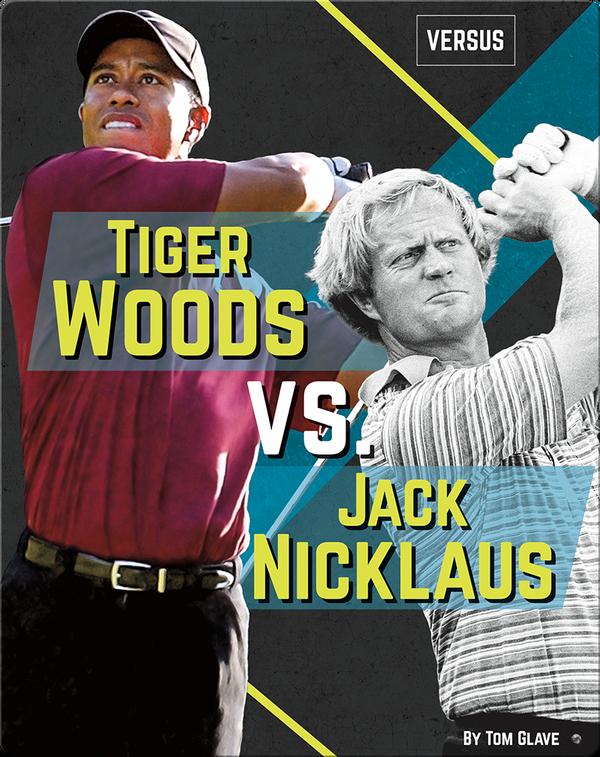Tiger Woods vs. Jack Nicklaus
