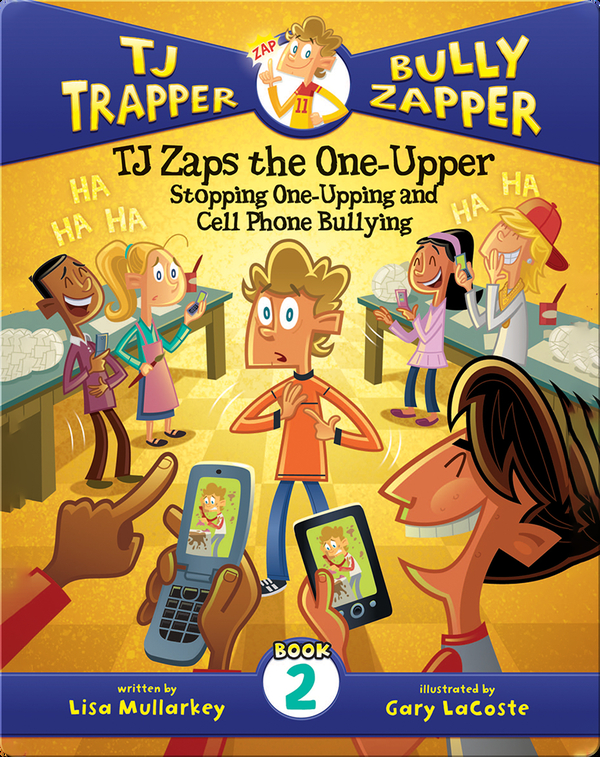 TJ Zaps the One-Upper #2: Stopping One-Upping and Cell Phone Bullying