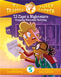 TJ Zaps a Nightmare #5: Stopping Blackmail Bullying