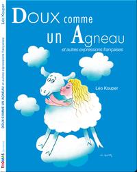 Doux comme un agneau et autres expressions françaises