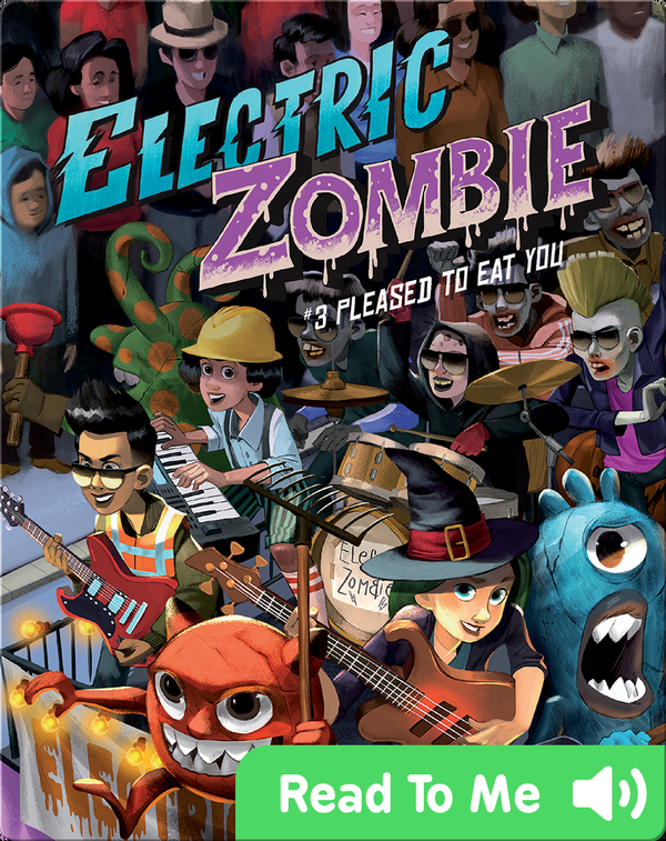 Electric Zombie Book 3: Pleased to Eat You
