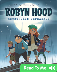 Robyn Hood: Metropolis Orphanage