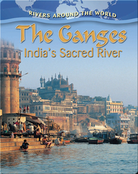 The Ganges: India's Sacred River