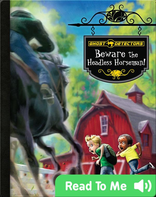 Ghost Detectors Book 11: Beware the Headless Horseman!