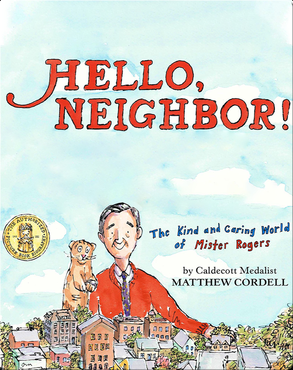Hello, Neighbor! The Kind and Caring World of Mister Rogers