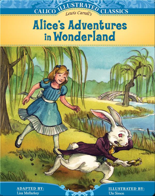 Calico Illustrated Classics: Alice's Adventures in Wonderland