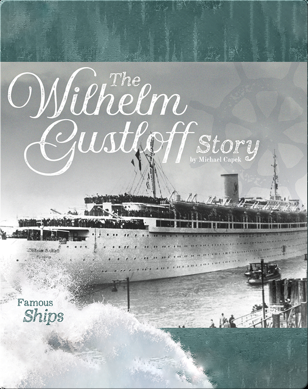 The Wilhelm Gustloff Story