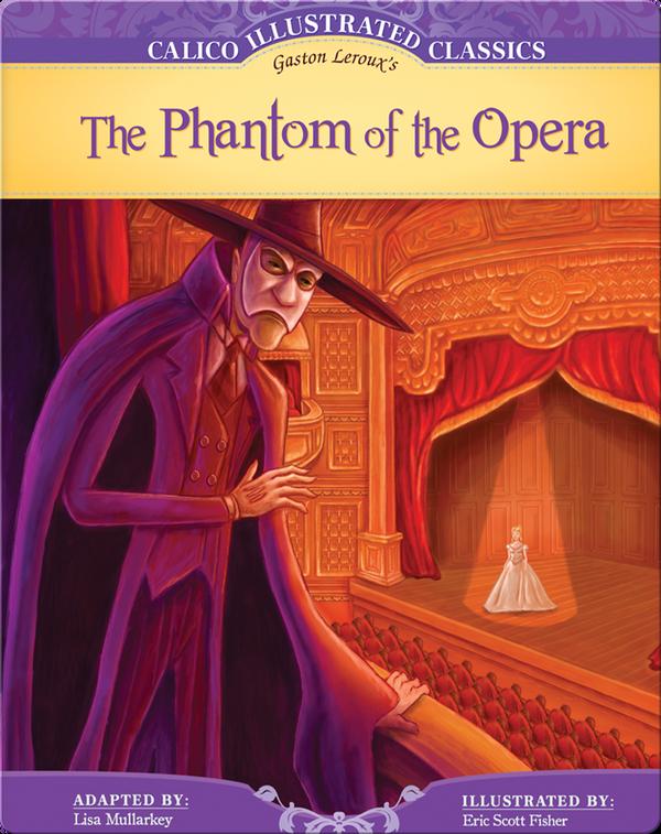 Calico Illustrated Classics: The Phantom of the Opera