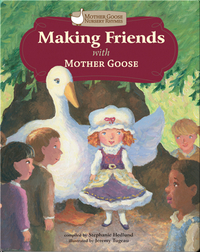 Making Friends with Mother Goose