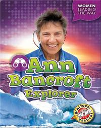 Ann Bancroft: Explorer