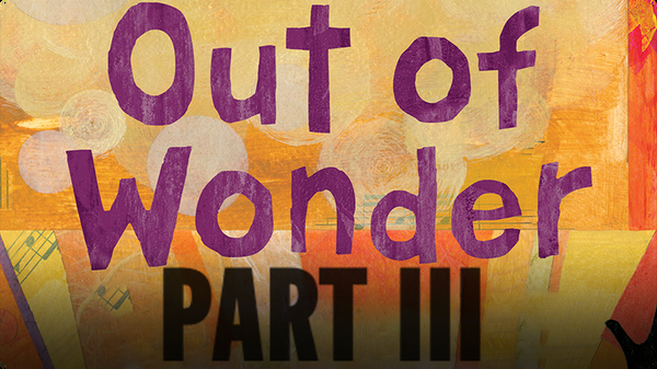 Out of Wonder Part 3: Thank You