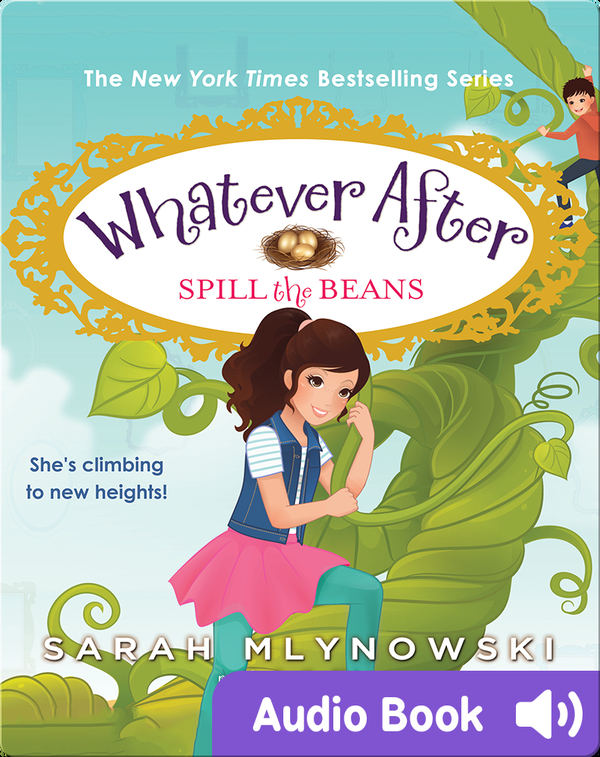 Whatever After #13: Spill the Beans