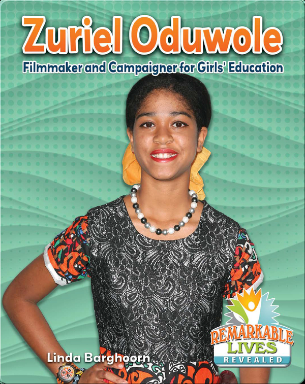 Zuriel Oduwole: Filmmaker and Campaigner for Girls' Education