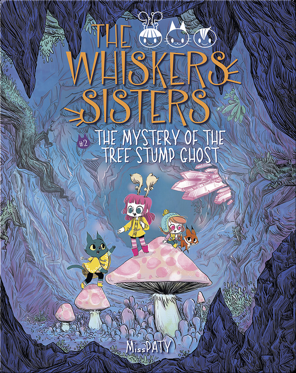 The Whiskers Sisters #2: The Mystery of the Tree Stump Ghost