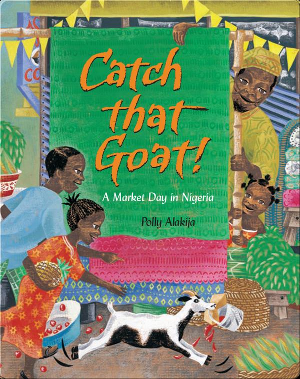 Catch that Goat!: A Market Day in Nigeria
