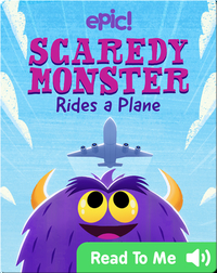 Scaredy Monster Rides a Plane