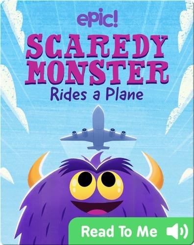Scaredy Monster Rides a Plane