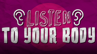 Sing It!: Listen to Your Body