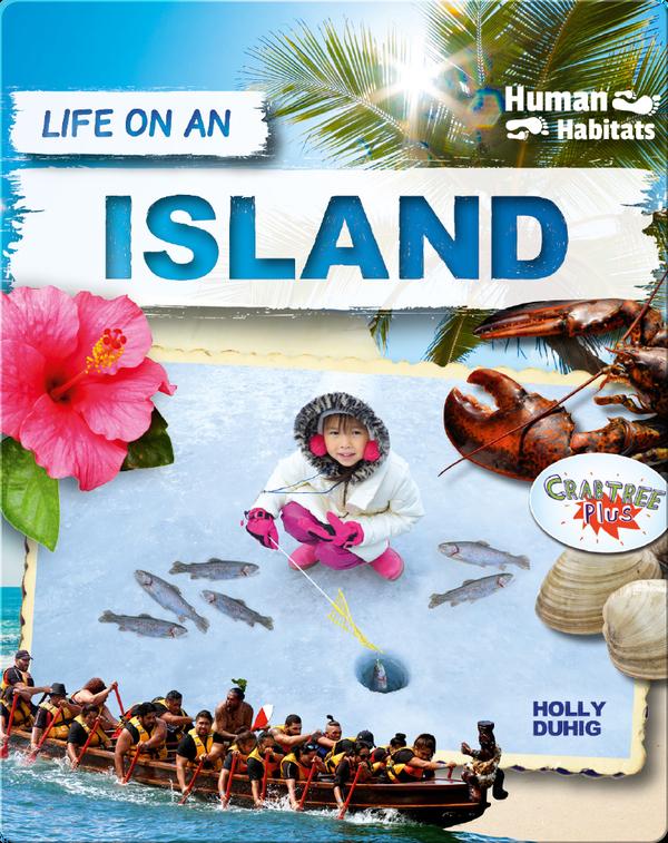 Human Habitats: Life on an Island