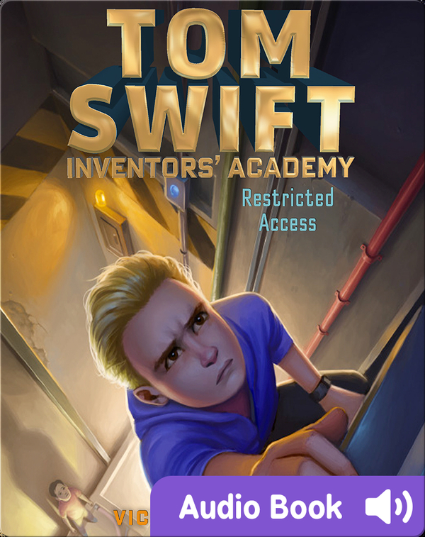 Tom Swift Inventions Academy:  Restricted Access