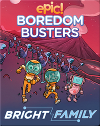 Epic! Boredom Busters: Bright Family