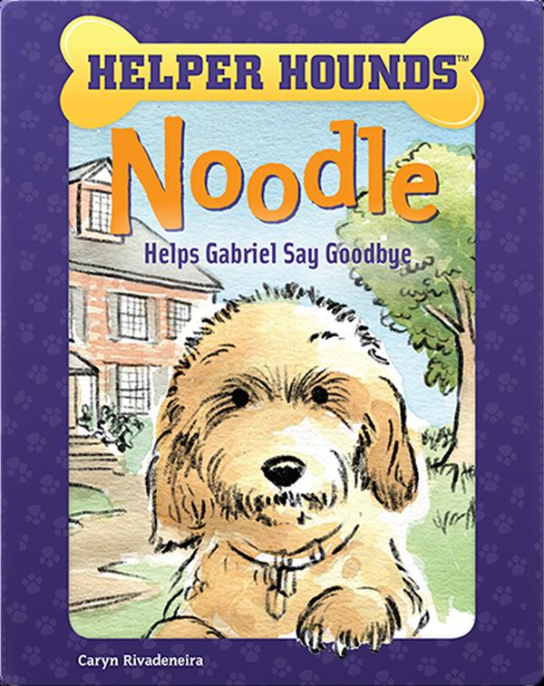 Helper Hounds: Noodle Helps Gabriel Say Goodbye