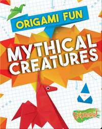 Origami Fun: Mythical Creatures