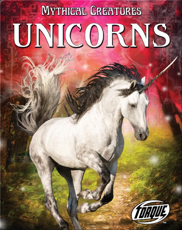 Mythical Creatures: Unicorns