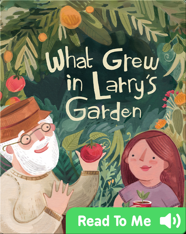 What I Grew in Larry's Garden
