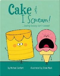 Cake & I Scream!: ...being bossy isn't sweet
