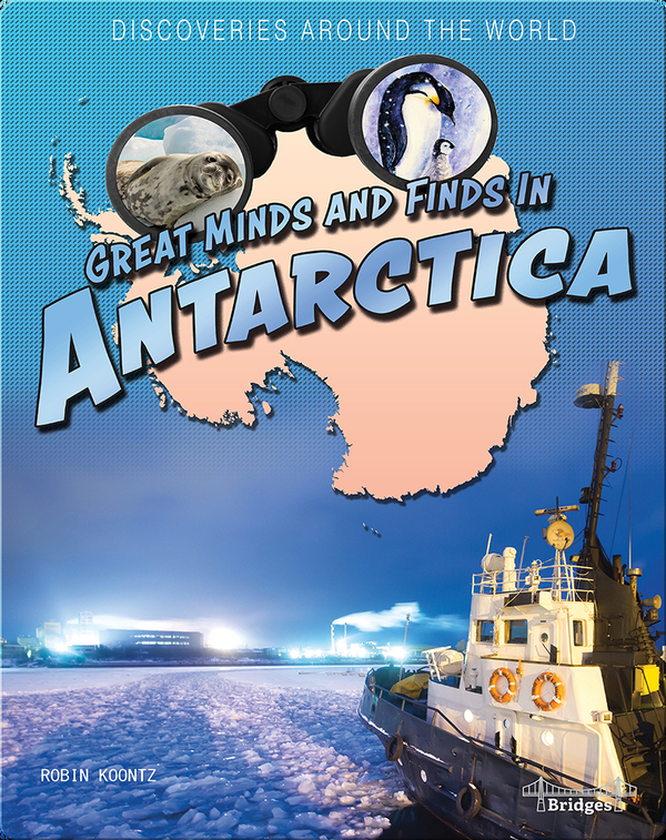 Great Minds and Finds in Antarctica