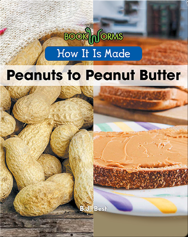 How It Is Made: Peanuts to Peanut Butter