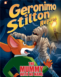 Geronimo Stilton Reporter Book 4: The Mummy With No Name
