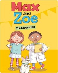 Max and Zoe: The Science Fair