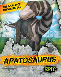 The World of Dinosaurs: Apatosaurus