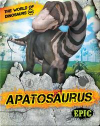 The World of Dinosaurs: Apatosaurus