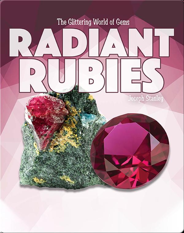 The Glittering World of Gems: Radiant Rubies