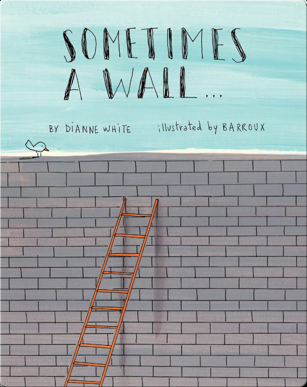Sometimes a Wall…