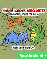 Knock Knock, Dino-mite!: Dinosaur Jokes for Kids
