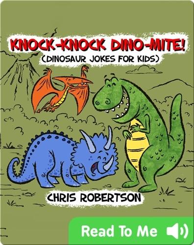 Knock Knock, Dino-mite!: Dinosaur Jokes for Kids