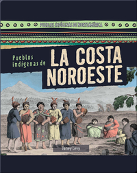 Pueblos indígenas de la costa Noroeste (Native Peoples of the Northwest Coast)