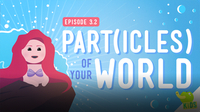 Crash Course Kids: Part(icles) of Your World