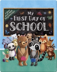 My First Day of School: A Story About New Beginnings