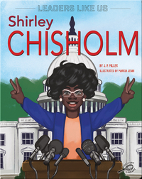 Leaders Like Us: Shirley Chisholm