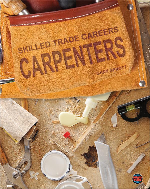 Skilled Trade Careers: Carpenters