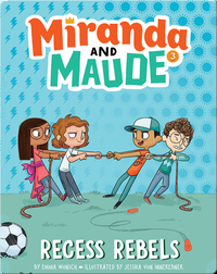 Miranda and Maude #3: Recess Rebels