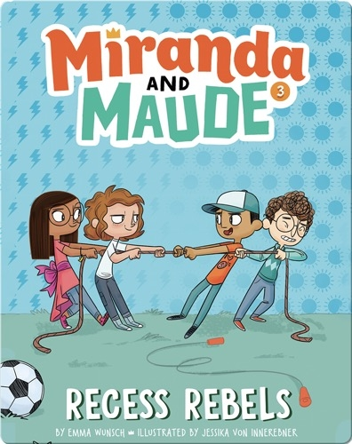 Miranda and Maude #3: Recess Rebels