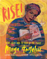Rise!: From Caged Bird to Poet of the People