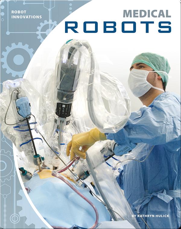 Robot Innovations: Medical Robots