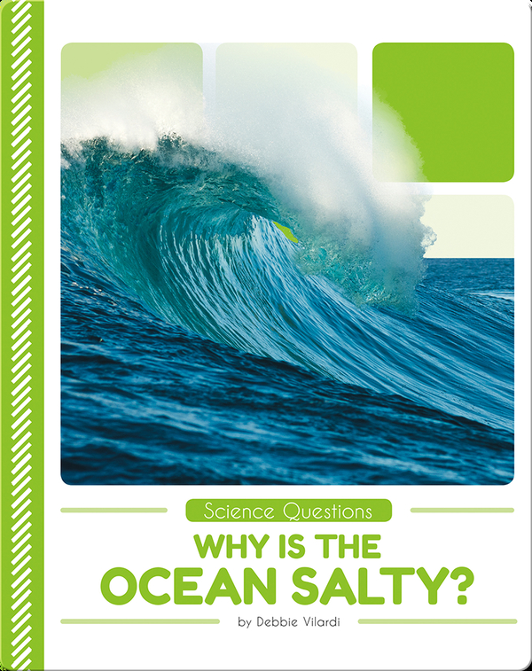 Science Questions: Why the Ocean Salty?